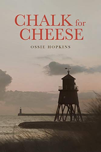 Chalk for Cheese By Ossie Hopkins