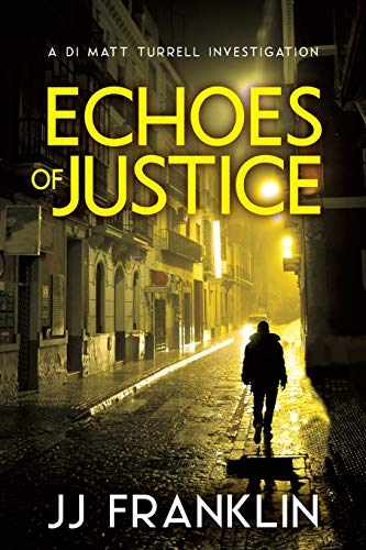 Echoes of Justice By J. J. Franklin