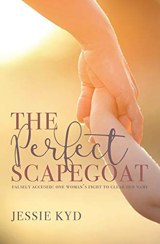 The Perfect Scapegoat By Jessie Kyd
