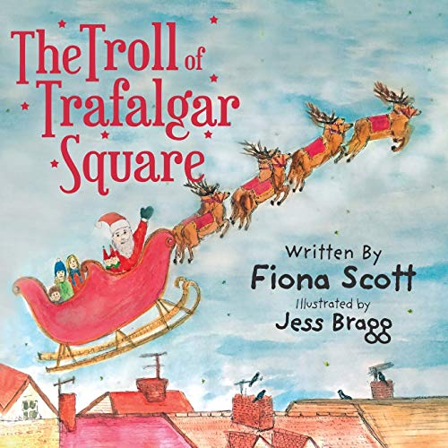 The Troll of Trafalgar Square By Fiona Scott