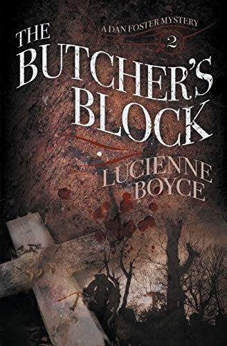 The Butcher's Block: A Dan Foster Mystery Book 2 By Lucienne Boyce