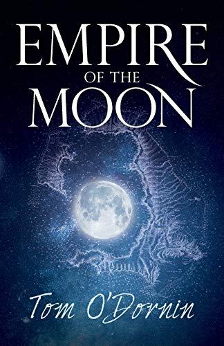 Empire of the Moon By Tom O'Dornin