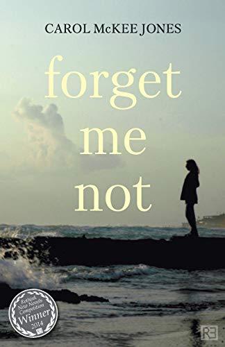Forget Me Not By Carol McKee Jones