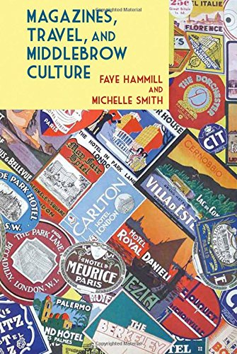 Magazines, Travel, and Middlebrow Culture par Faye Hammill
