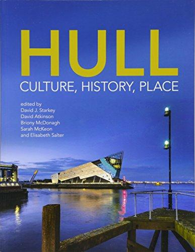 Hull: Culture, History, Place By David J. Starkey