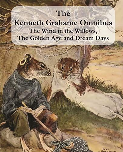 The Kenneth Grahame Omnibus By Kenneth Grahame