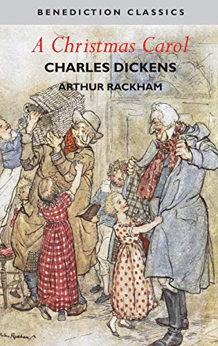 A Christmas Carol (Illustrated in Color by Arthur Rackham) By Dickens
