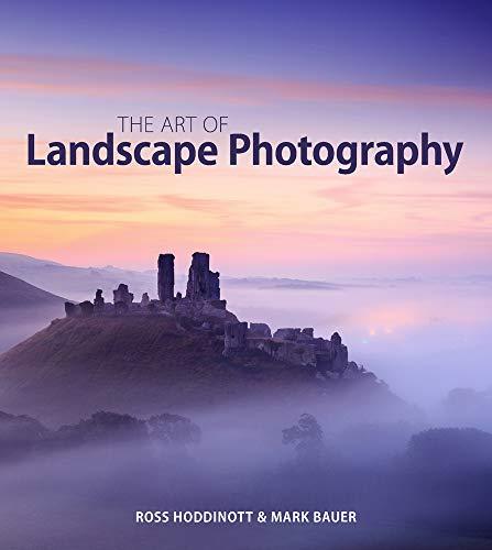 Art of Landscape Photography By Ross Hoddinott