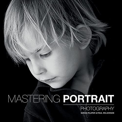 Mastering Portrait Photography By Sarah Plater