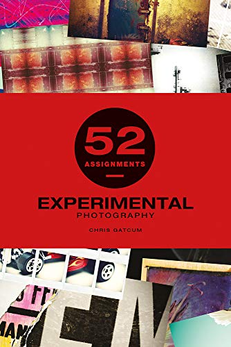52 Assignments: Experimental Photography By Chris Gatcum