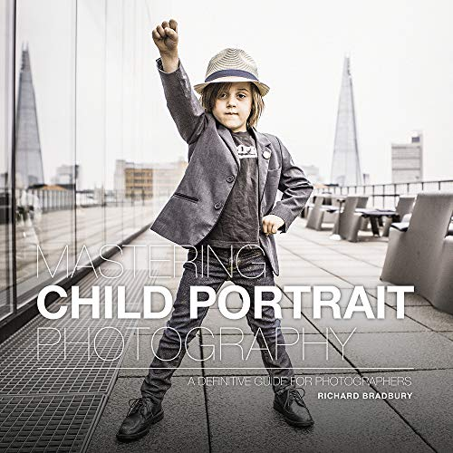 Mastering Child Portrait Photography By Richard Bradbury