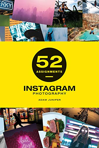 52 Assignments: Instagram Photography By Adam Juniper