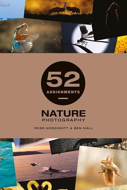 52 Assignments: Nature Photography By Ross Hoddinott