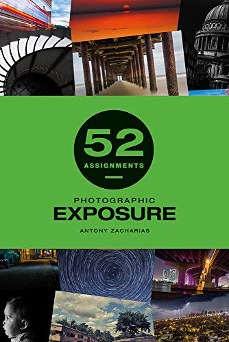52 Assignments: Photographic Exposure By Antony Zacharias