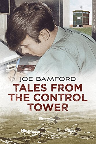 Tales from the Control Tower By Joe Bamford