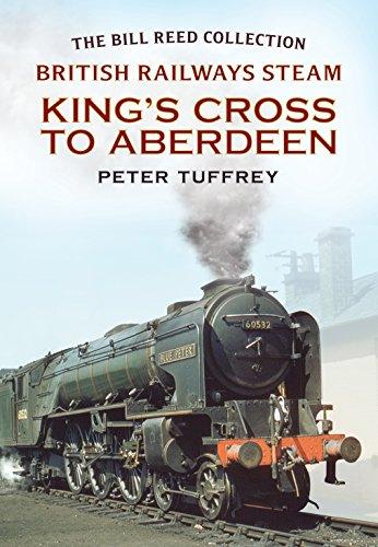 British Railways Steam - King's Cross to Aberdeen By Peter Tuffrey