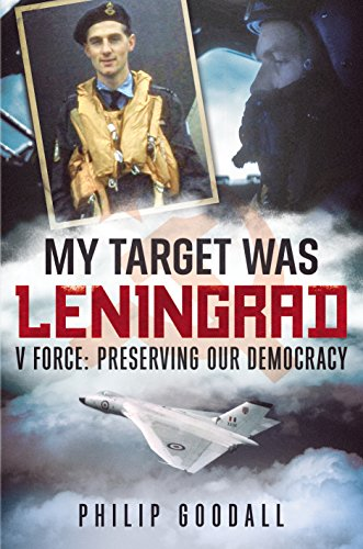 My Target Was Leningrad By Philip Goodall