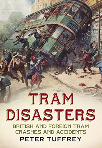 Tram Disasters By Peter Tuffrey