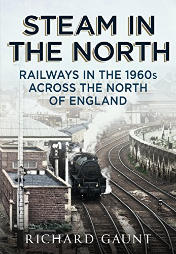 Steam in the North By Richard Gaunt