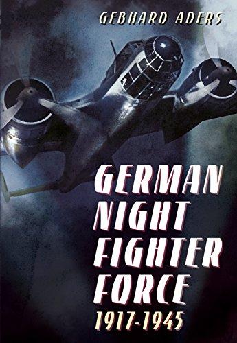 German Night Fighter Force 1917-1945 By Gebhard Aders