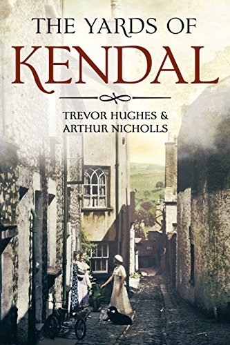 The Yards of Kendal By Trevor Hughes