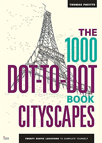 The 1000 Dot-to-Dot Book: Cityscapes By Thomas Pavitte