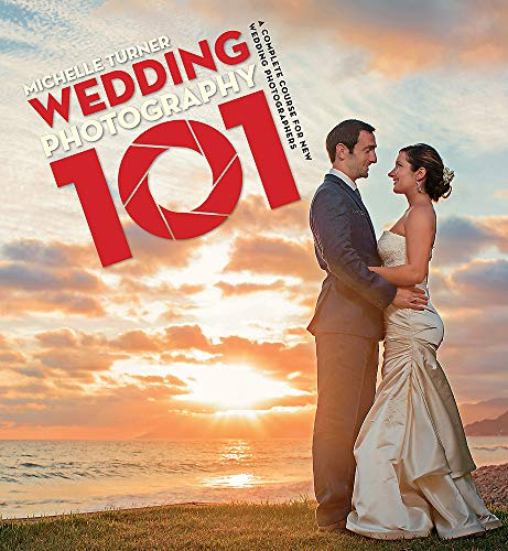 Wedding Photography 101: Capturing the Perfect Day with your Camera By Michelle Turner