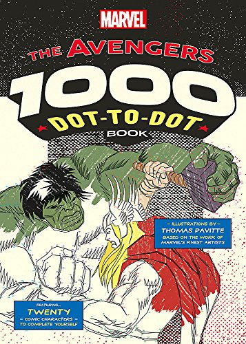 Marvel's Avengers 1000 Dot-to-Dot Book: Twenty Comic Characters to Complete Yourself By Thomas Pavitte