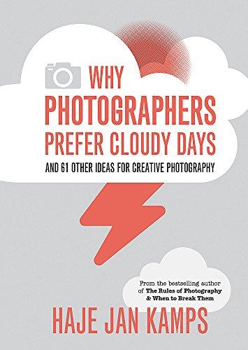 Why Photographers Prefer Cloudy Days By Haje Jan Kamps