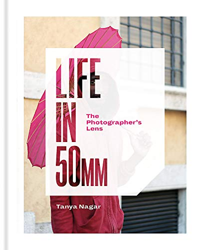 Life in 50mm: The Photographer's Lens By Tanya Nagar