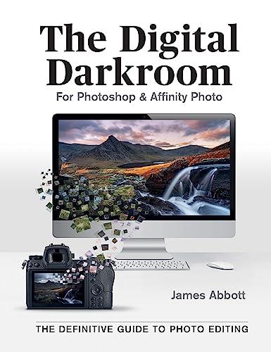 The Digital Darkroom By James Abbott