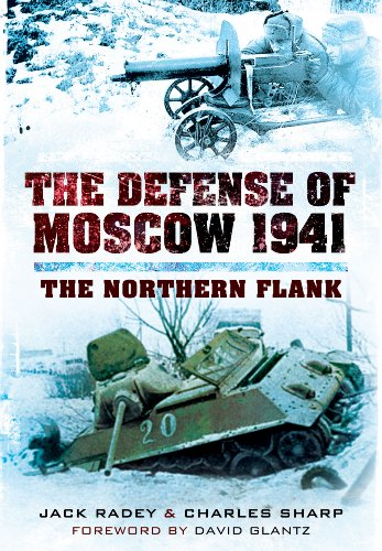 Defense of Moscow 1941: The Northern Flank By Jack Radey