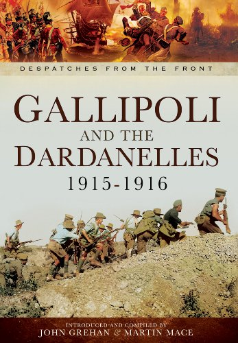 Gallipoli and the Dardanelles 1915-1916 By John Grehan