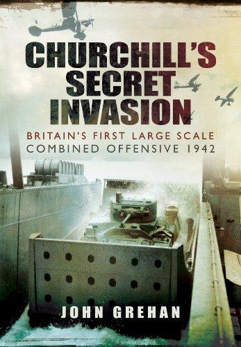 Churchill's Secret Invasion By John Grehan