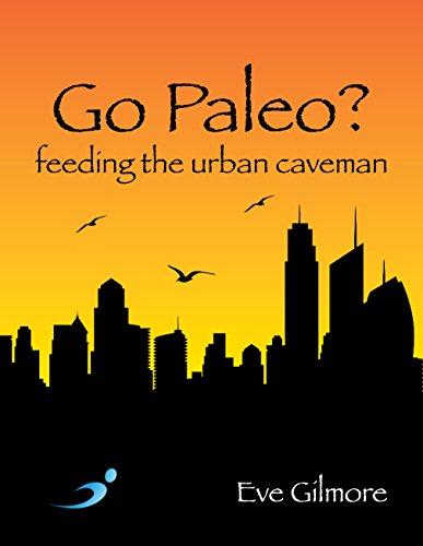 Go Paleo? By Eve Gilmore