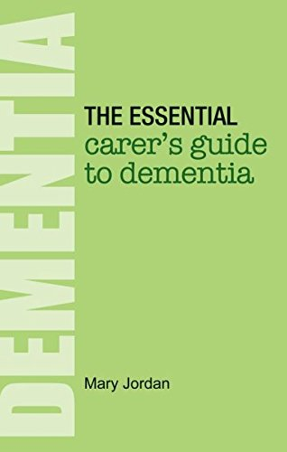 The Essential Carer's Guide to Dementia by Mary Jordan