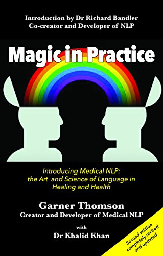Magic in Practice: Introducing Medical NLP: The Art and Science of Language in Healing and Health By Garner Thomson