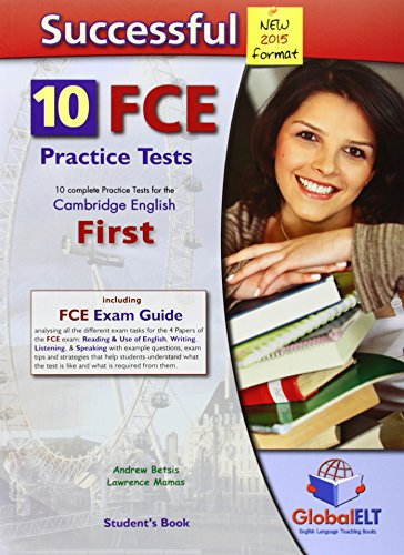 Successful Cambridge FCE - 2015 Edition - Student's Book 10 Complete Practice Tests By Andrew Betsis
