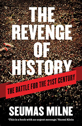The Revenge of History By Seumas Milne