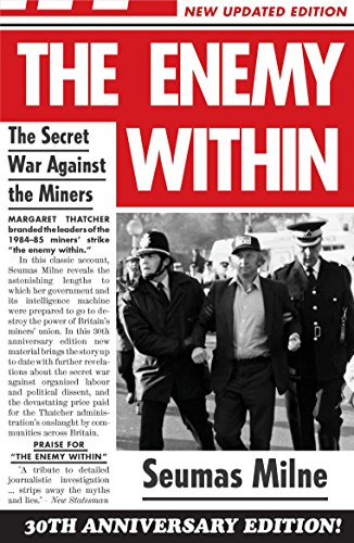 The Enemy Within: The Secret War Against the Miners By Seumas Milne