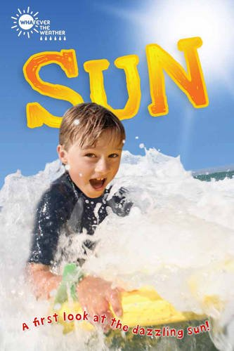 Whatever the Weather: Sun (QED Readers) By Lauren Taylor
