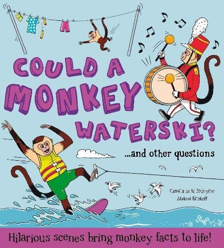 What if: Could a Monkey Waterski? By Camilla de le Bedoyere