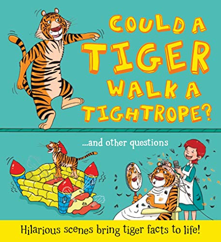 What if: Could a Tiger Walk a Tightrope? By Camilla de le Bedoyere