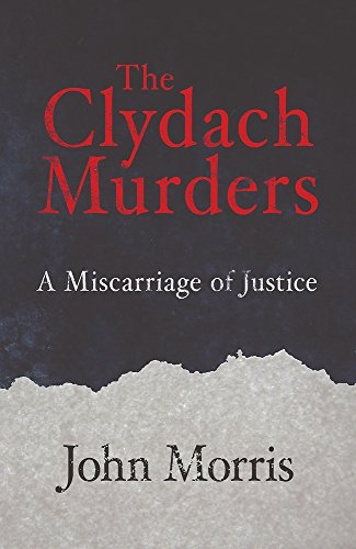 Clydach Murders: Miscarriage of Justice by John Morris