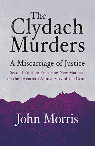 Clydach Murders The Clydach Murders: A Miscarriage of Justice By John Morris
