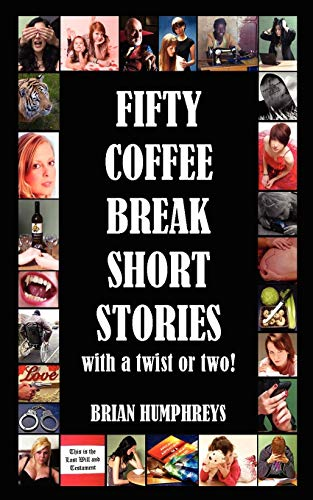 Fifty Coffee Break Short Stories By Brian Humphreys