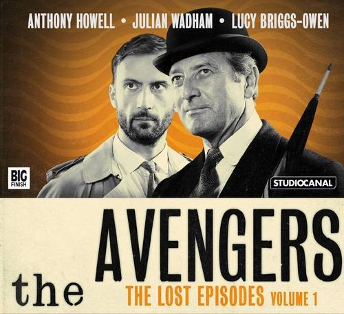 The Avengers - The Lost Episodes By John Dorney