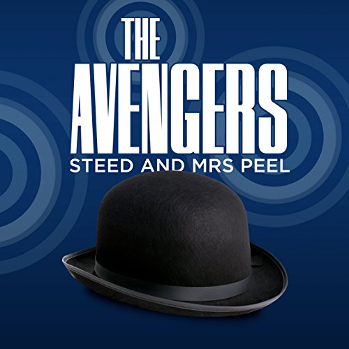 Avengers - Steed & Mrs Peel The Avengers - Steed & Mrs Peel: The Graphic Novel