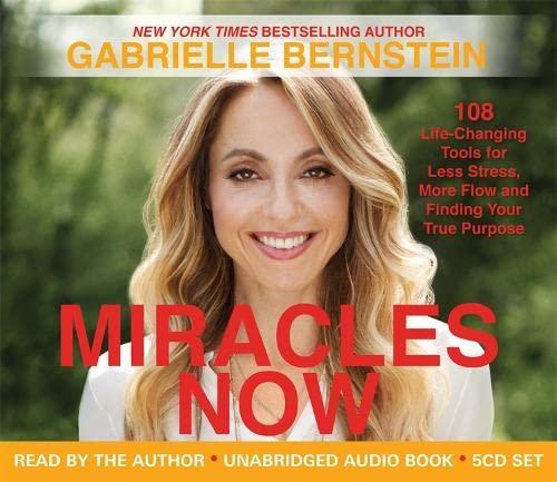 Miracles Now By Gabrielle Bernstein
