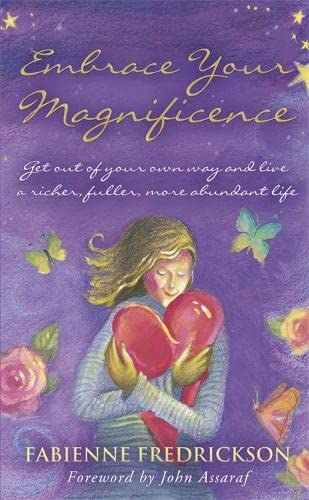 Embrace Your Magnificence By Fabienne Fredrickson